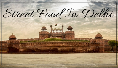 13 Best Street Food In Delhi That Will Change Your Life - Xoxoday