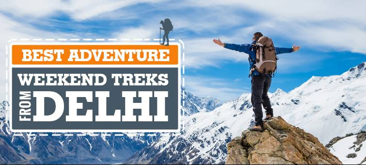 12 Best Adventure Weekend Treks From Delhi: Tour My India