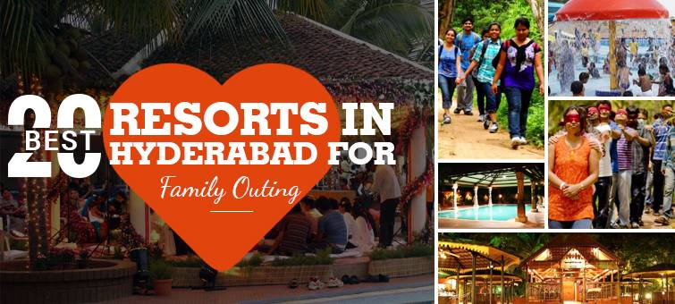 20 Best Resorts In Hyderabad For Family Outing: Tour My India