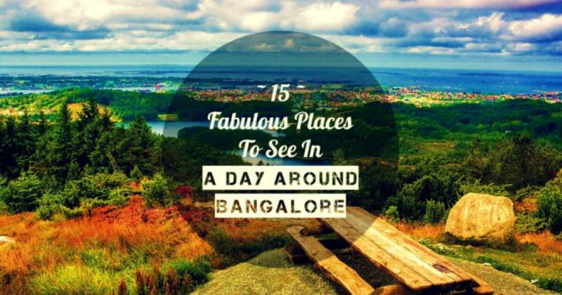 20 Fabulous Places To See In A Day Around Bangalore