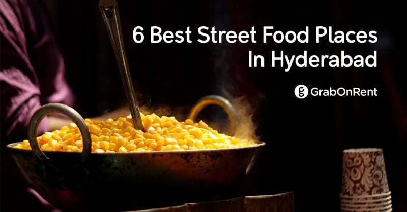 6 Best Street Food Places In Hyderabad - Grabonrent