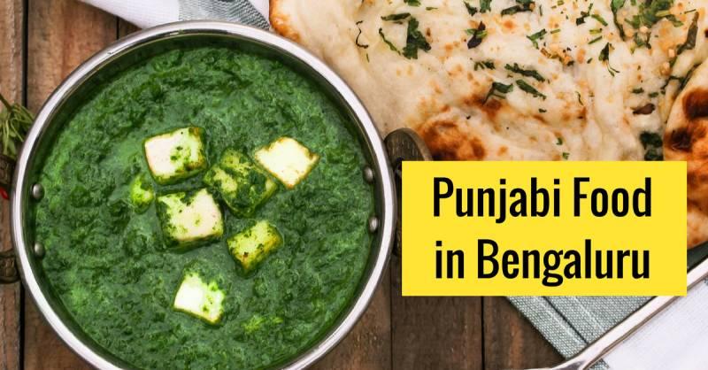 7 Must-visit Food Points For An Amazing Punjabi Food In Bangalore - Metrosaga