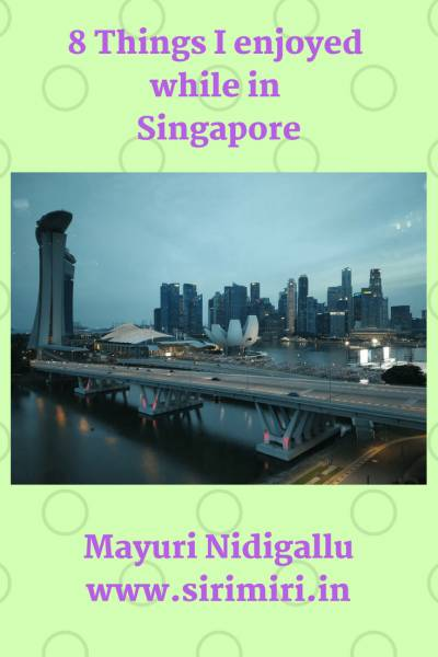 8 Things I Enjoyed While In Singapore - Sirimiri-