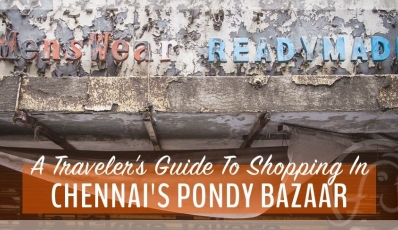 A Traveler's Guide To Chennai's T Nagar And Pondy Bazaar Shops
