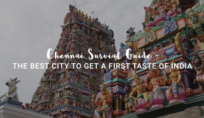 Chennai Survival Guide – The Best City To Get A First Taste Of India