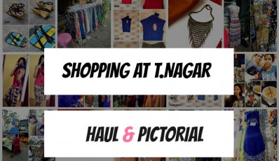 Shopping In T.Nagar, Chennai : My Experience, Haul, Photos & Shopping Guide! - Makeup And Beauty Home