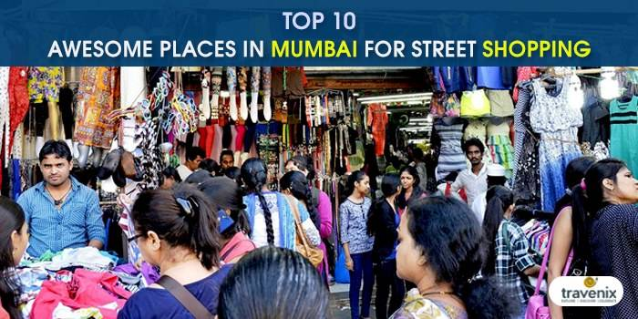 Top 10 Best Places In Mumbai For Street Shopping