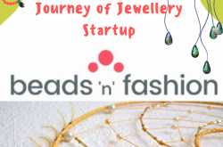 """Beadsnfashion"" startup is set to change jewellery making and learning landscape"