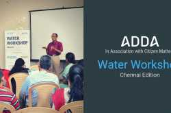 """""""it takes a crisis to wake up a city"""": chennai water management workshop"""