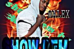 [music] walex - show dem
