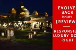[review] evolveback hampi - responsible luxury done right