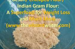 10 Benefits of Besan/ Chickpea Flour/ Indian Gram Flour: A Superfood for Weight Loss and Much More.