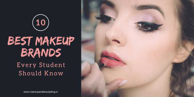 10 Best Makeup Brands Every Student Should Know - Makeup Review And Beauty Blog
