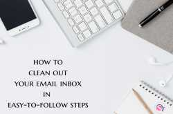 10 Effective and Easy Steps to Completely Clear Inbox Clutter