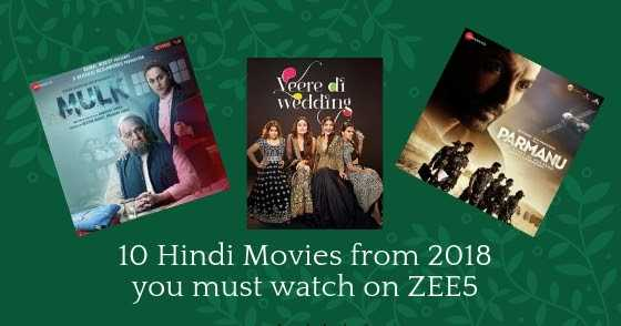10 Hindi Movies From 2018 You Must Watch On ZEE5