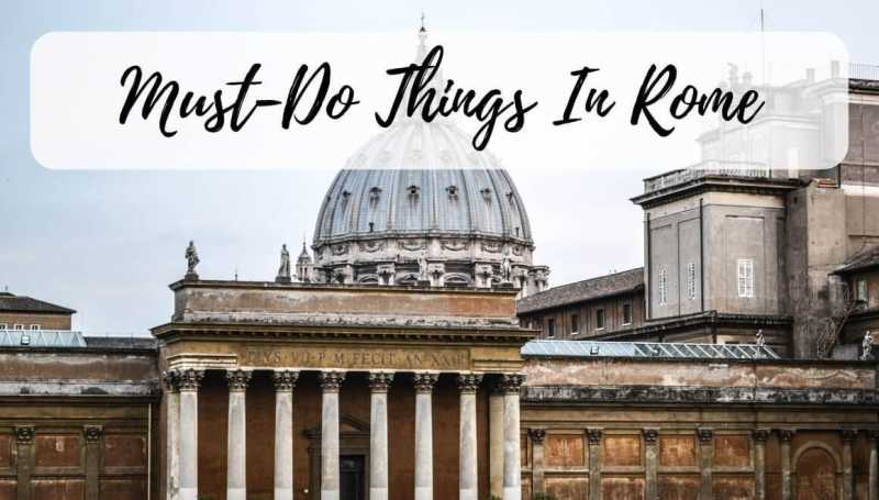 10 Must-Do Things In Rome - STORIES BY SOUMYA