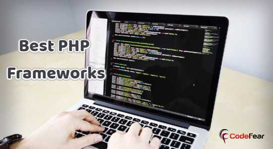 10 Popular And Best PHP Frameworks Of 2019 - CodeFear