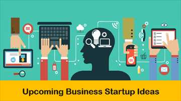 10 Upcoming Business Startup Ideas For 2019