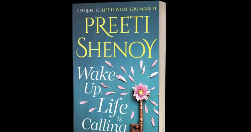 10 Reasons Why You Should Read Wake Up Life Is Calling By Preeti Shenoy