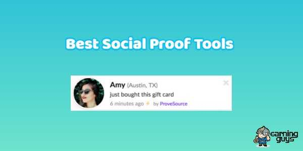 11 Best Social Proof Tools To Instantly Double Conversions - EarningGuys