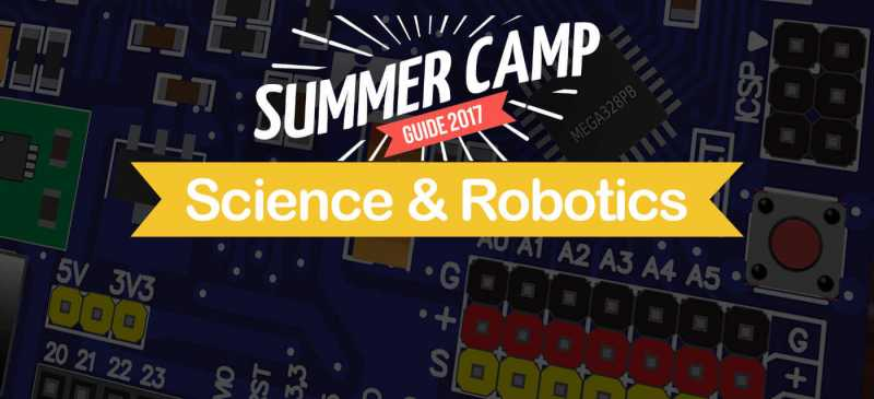 15 Top Robotics And Science Summer Camps That Your Kids Will Love