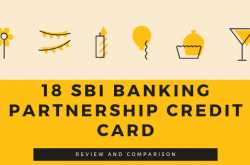 18 SBI Banking Partnership Credit Card - Review and Comparison