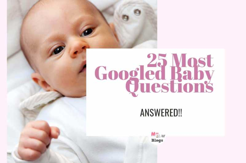 25 Most Googled Baby Questions - Answered
