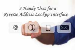 3 Handy Uses for a Reverse Address Lookup Interface