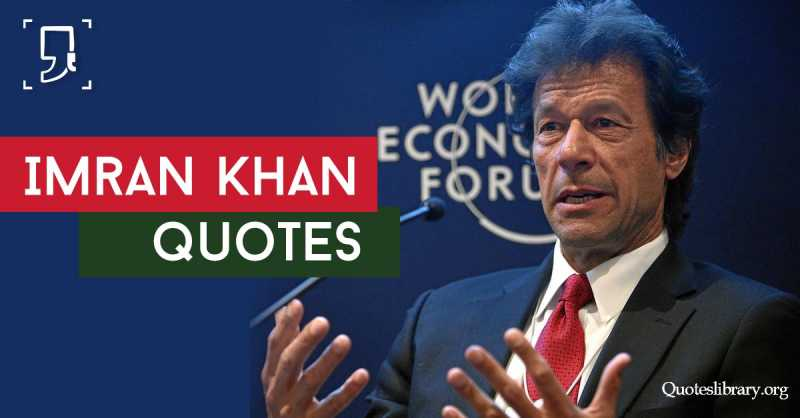 Clarence D Kells Blogs 60 Most Famous Imran Khan Quotes Sayings Unique Most Famous Sayings