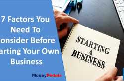 7 factors You Need To Consider Before Starting A Business - MoneyPedals
