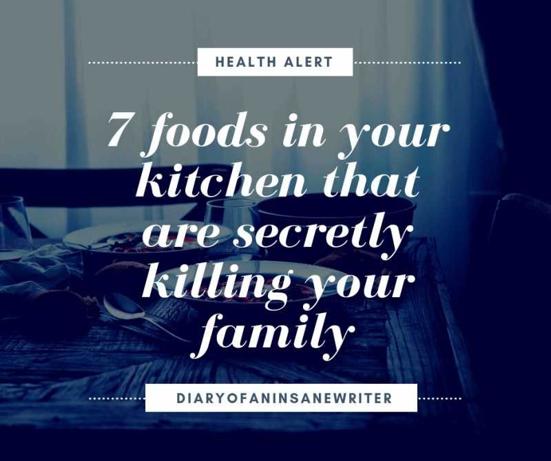 7 Foods In Your Kitchen That Are Secretly Killing Your Family