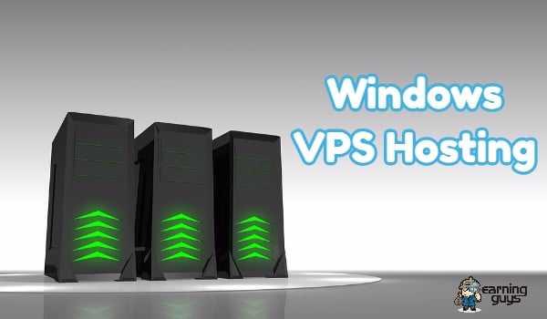 8 Best & Cheap Windows VPS Hosting Providers 2019 - EarningGuys