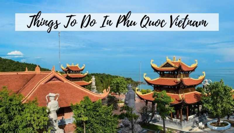 9 Amazing Things To Do In Phu Quoc Vietnam - STORIES BY SOUMYA