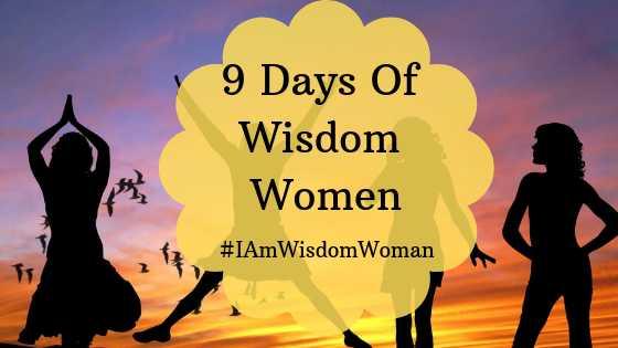 9 Days Of Wisdom Women #IAmWisdomWoman | Little Duniya