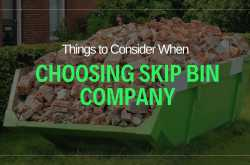 9 Things to Consider When Choosing a Skip Bin Company