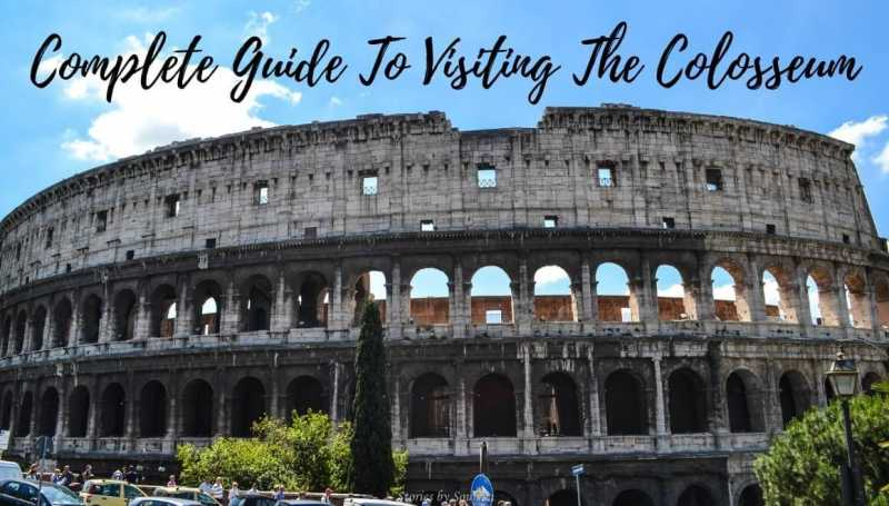 A Complete Guide To Visiting The Colosseum In Rome - STORIES BY SOUMYA