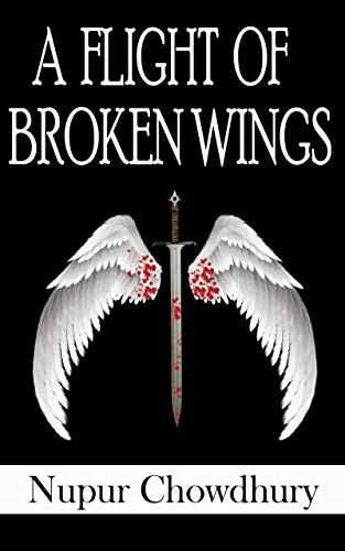 A Flight Of Broken Wings By Nupur Chowdhury - Book Review
