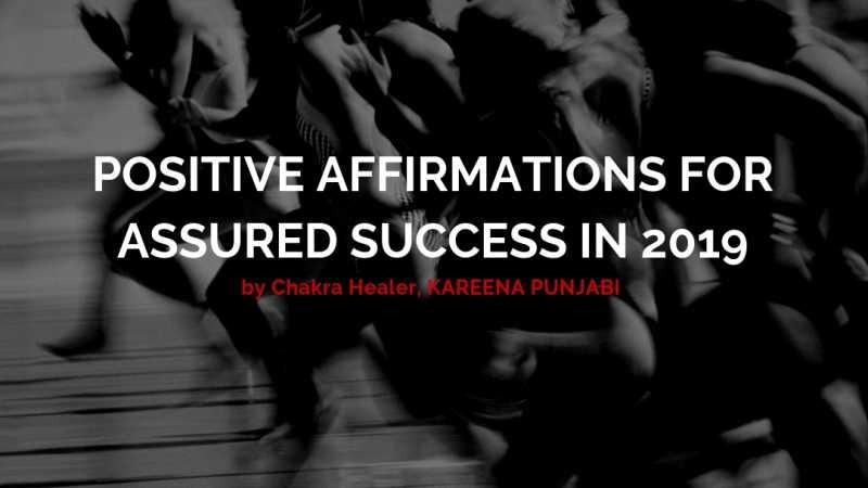 Affirmations For Assured SUCCESS In 2019   Kareena Punjabi