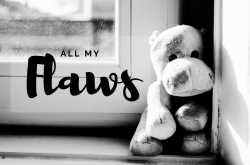 All My Flaws #FridayReflections | Kohl Eyed Me