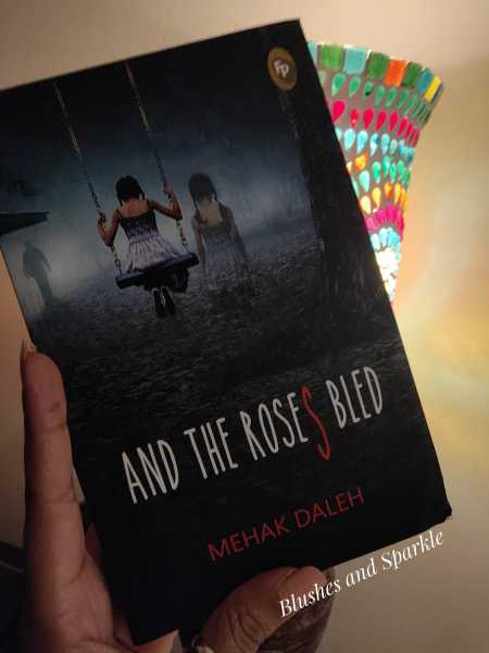 And The Roses Bled By Mehak Daleh - Book Review