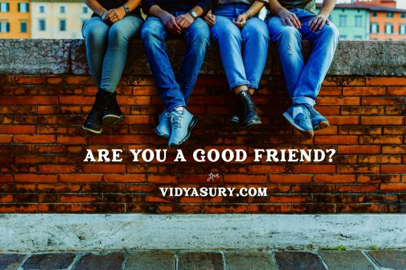 Are You A Good Friend? | Vidya Sury, Collecting Smiles