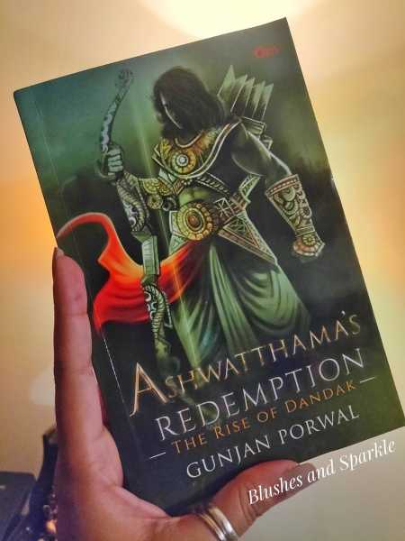 Ashwatthama's Redemption: The Rise Of Dandak By Gunjan Porwal - Book Review