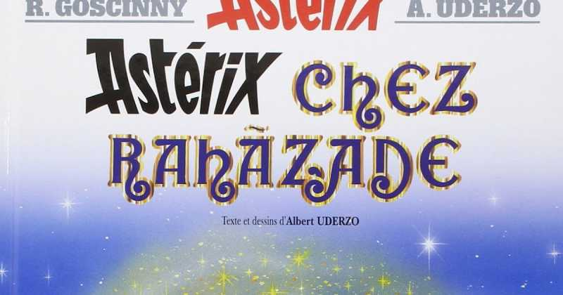 Asterix And The Magic Carpet (Astérix Chez Rahàzade) By René Goscinny And Albert Uderzo - Book Review