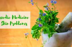 Ayurvedic Medicine for Skin Problems - Makeup Review And Beauty Blog