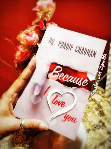 Because I Love You By Dr. Pradip Chauhan - Book Review