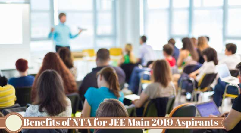 Benefits Of NTA For JEE Main 2019 Aspirants