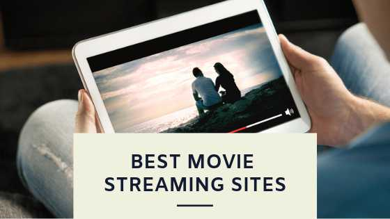 Best Movie Streaming Sites Like Putlocker To Watch Movies Online Without Downloading