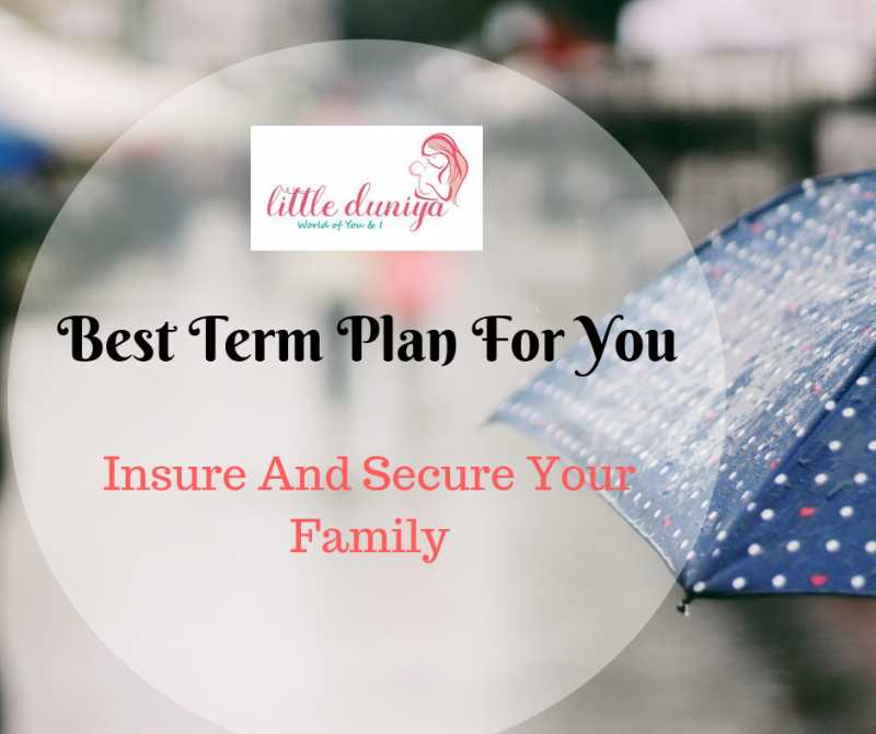 Best Term Plan For You - Insure And Secure Your Family | Little Duniya