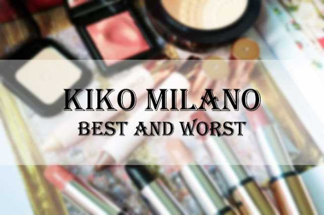 Best And Worst Of Kiko Milano