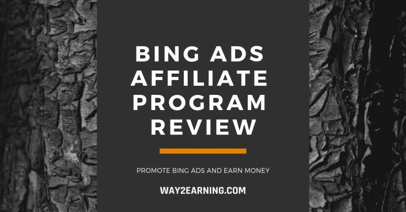 Bing Ads Affiliate Program Review : Promote Bing Ads And Earn Money